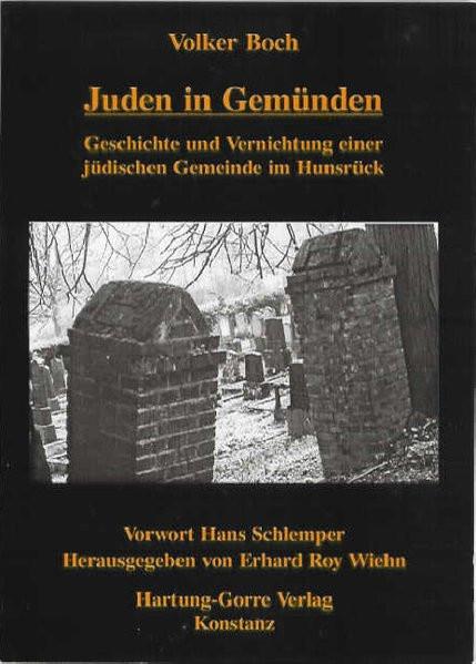 Juden in Gemünden. Geschichte und Vernichtung einer jüdischen Gemeinde im Hunsrück