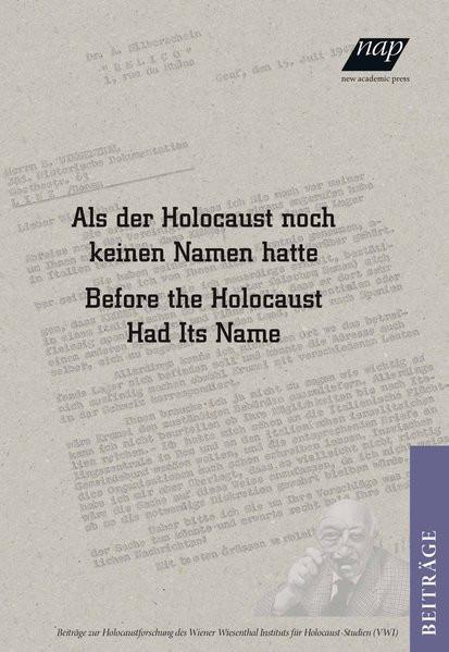 Als der Holocaust noch keinen Namen hatte/Before Holocaust had its Name