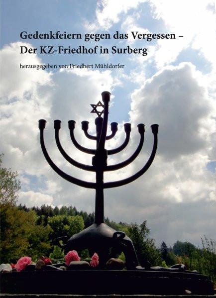 Gedenkfeiern gegen das Vergessen - Der KZ-Friedhof in Surberg