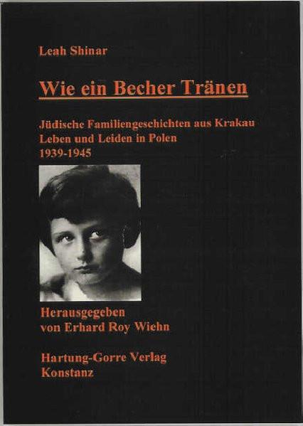 Wie ein Becher Tränen. Jüdische Familiengeschichten aus Krakau