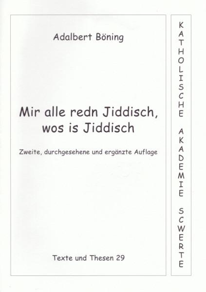 Mir alle redn Jiddisch, wos is Jiddisch? Eine kleine Einführung in die jiddische Sprache für Gojim u